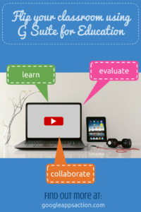 Flipped classrooms with G Suite for Education