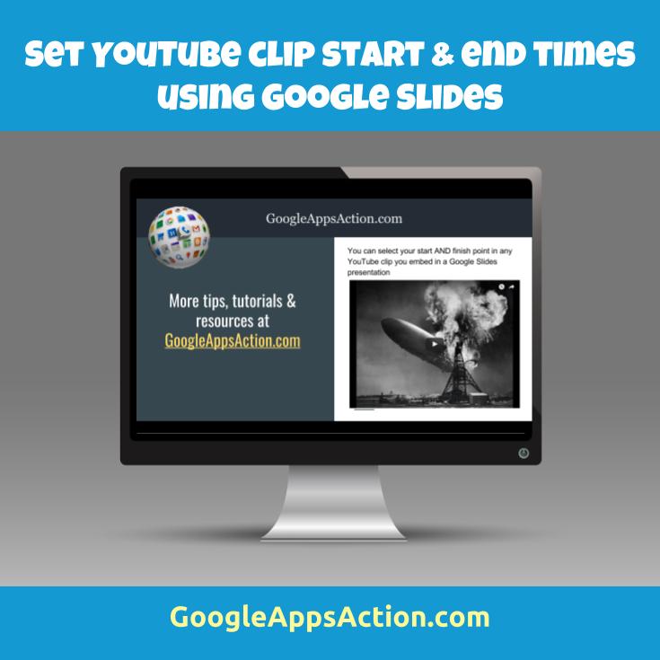 Set YouTube clip start & end times using Google Slides video tutorial